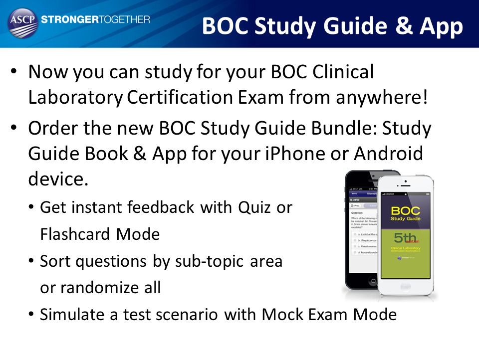 BOC Study Guide & App Now you can study for your BOC Clinical Laboratory Certification Exam from anywhere! Order the new BOC Study Guide Bundle: Study