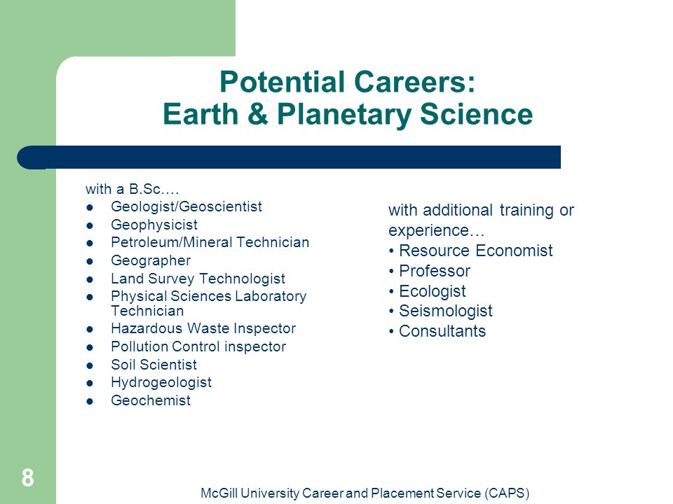 McGill University Career and Placement Service (CAPS) 8 Potential Careers: Earth & Planetary Science with a B.Sc….