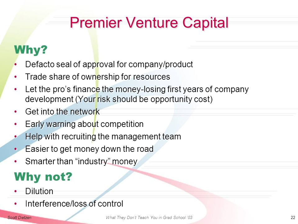 Scott DietzenWhat They Don't Teach You in Grad School '03 22 Premier Venture Capital Why.