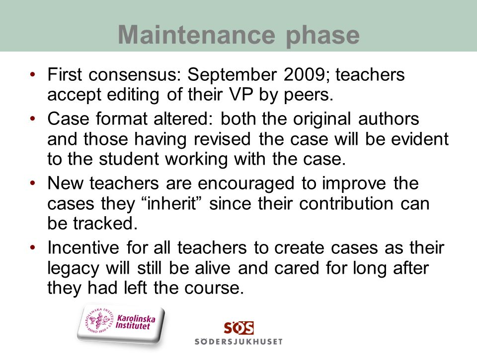 Maintenance phase First consensus: September 2009; teachers accept editing of their VP by peers. Case format altered: both the original authors and th