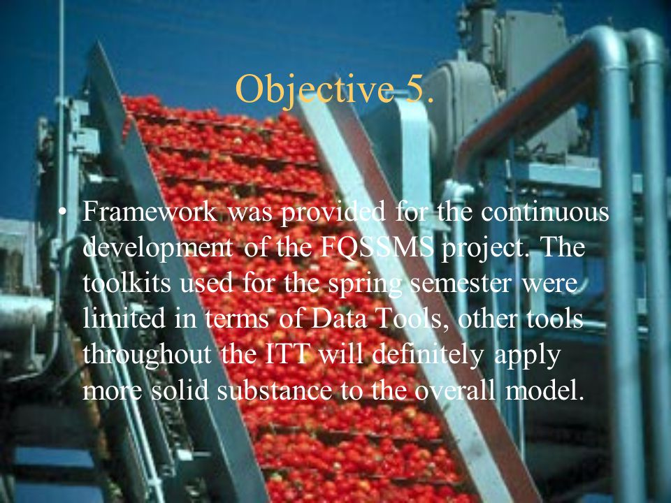 Objective 5. Framework was provided for the continuous development of the FQSSMS project.
