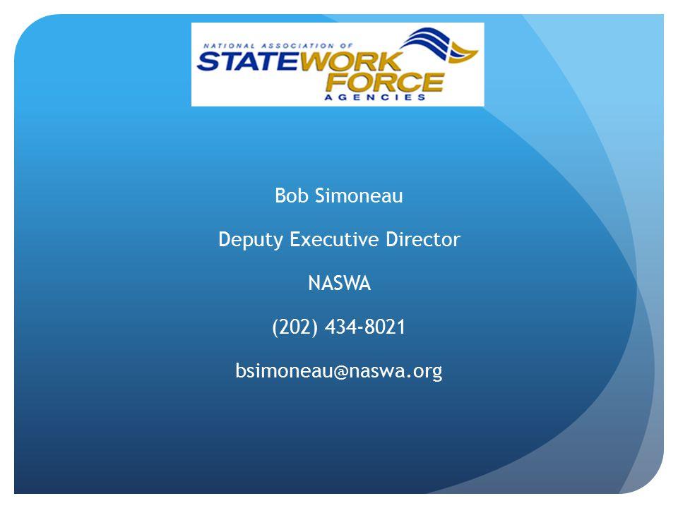 Bob Simoneau Deputy Executive Director NASWA (202) 434-8021 bsimoneau@naswa.org