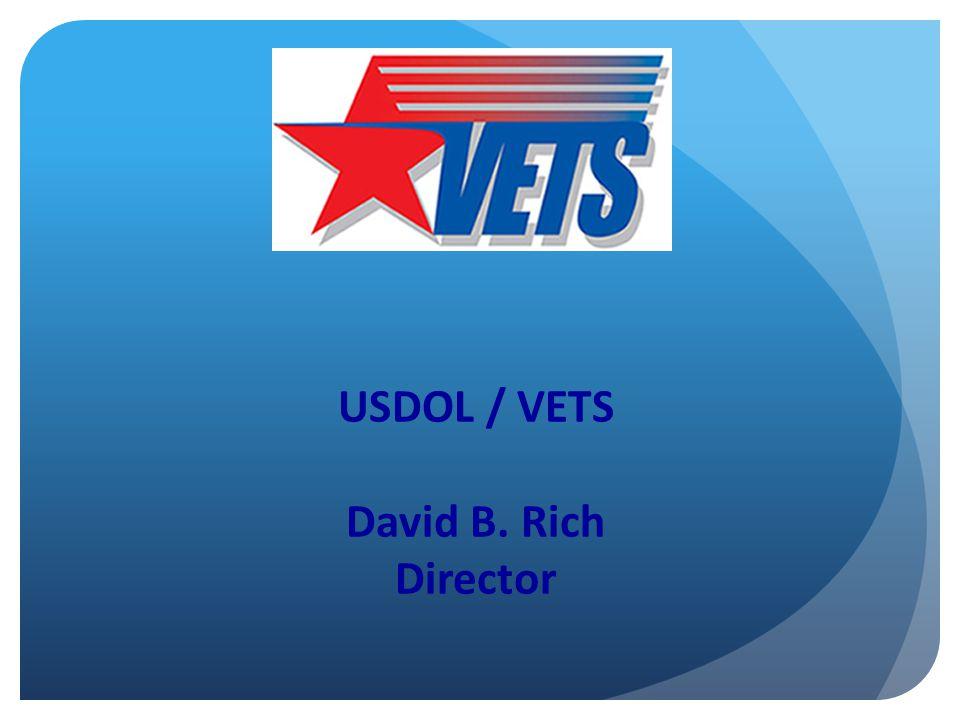 USDOL / VETS David B. Rich Director