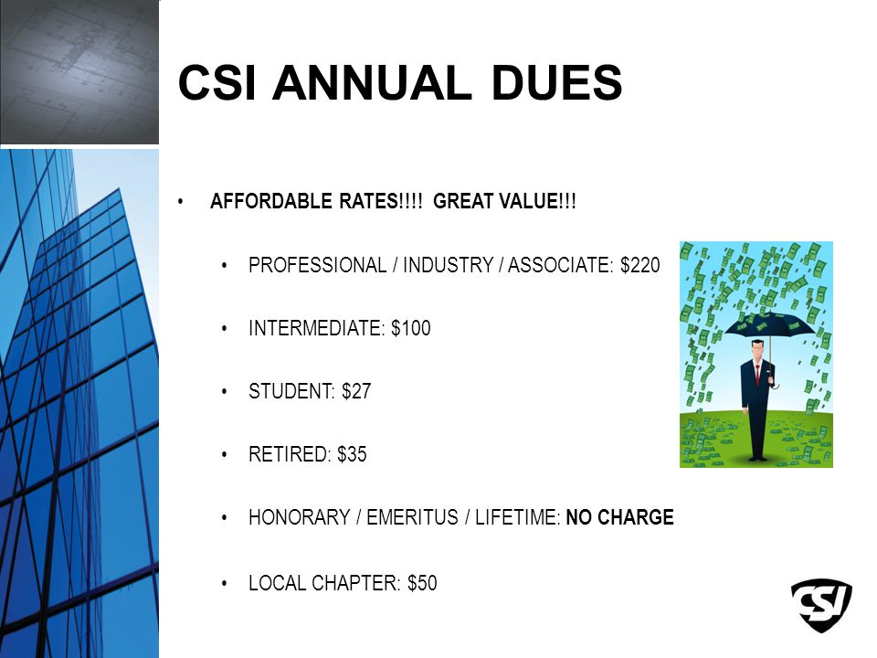 CSI ANNUAL DUES AFFORDABLE RATES!!!. GREAT VALUE!!.