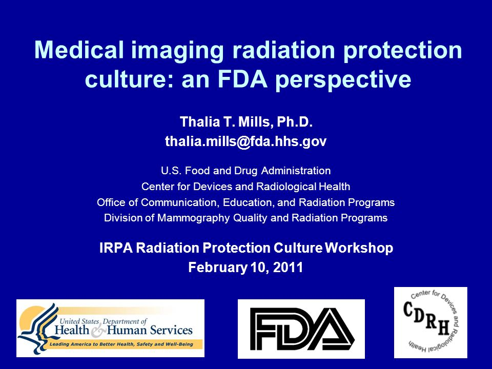 1 Medical imaging radiation protection culture: an FDA perspective Thalia T.