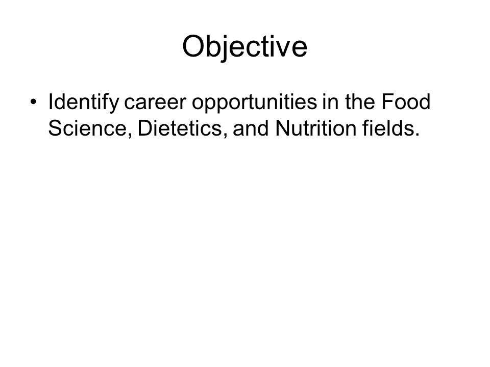 Careers In Food Science, Dietetics, and Nutrition Who will you hire.