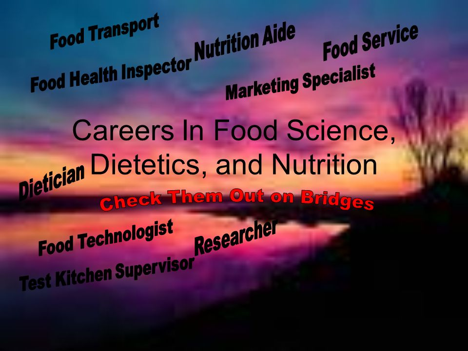 Careers In Food Science, Dietetics, and Nutrition
