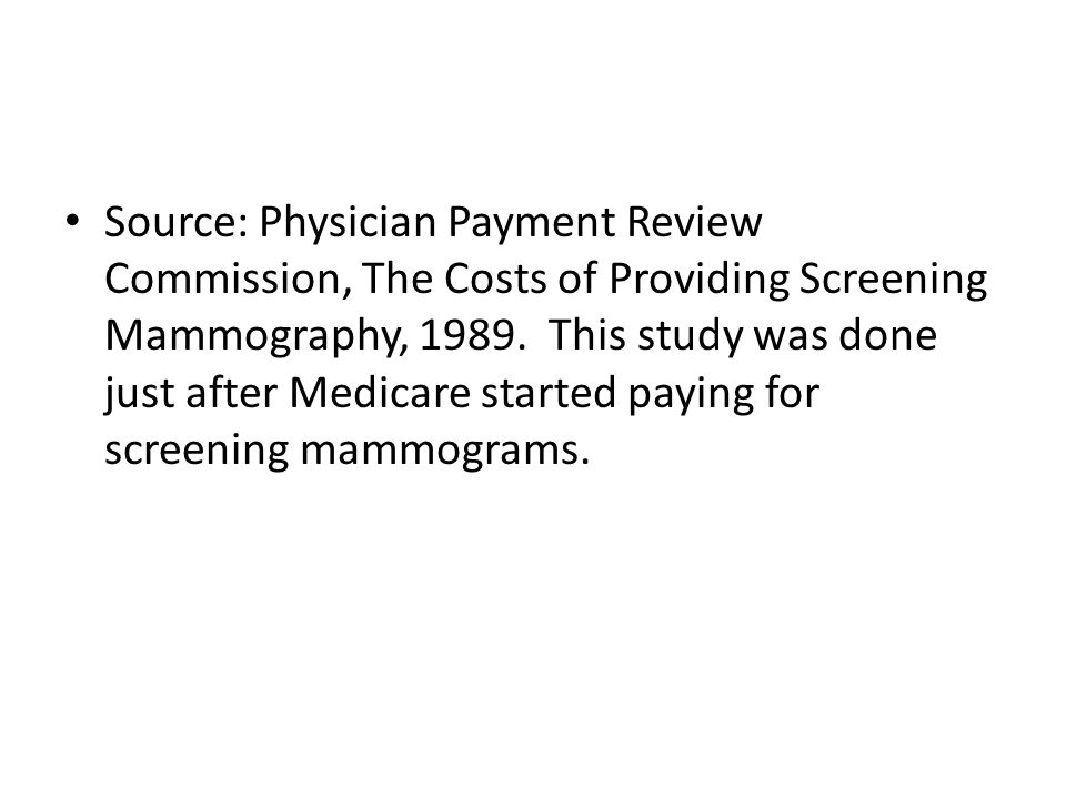 Source: Physician Payment Review Commission, The Costs of Providing Screening Mammography, 1989.