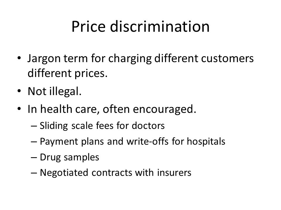 Price discrimination Jargon term for charging different customers different prices.