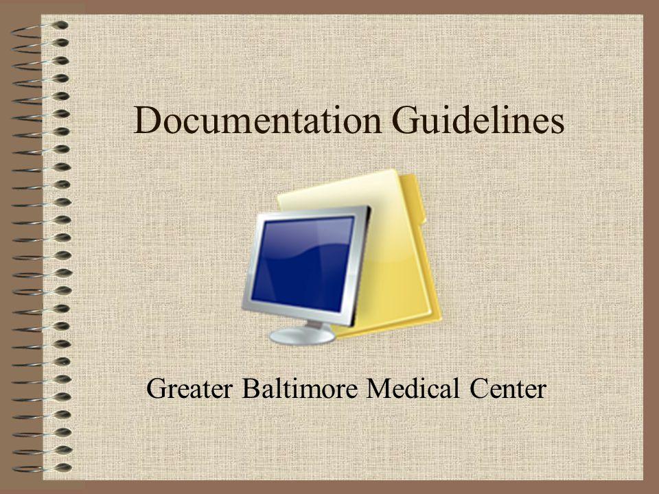 Documentation Guidelines Greater Baltimore Medical Center