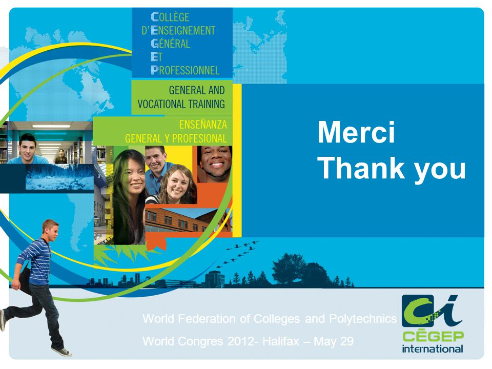 Merci Thank you World Federation of Colleges and Polytechnics World Congres 2012- Halifax – May 29
