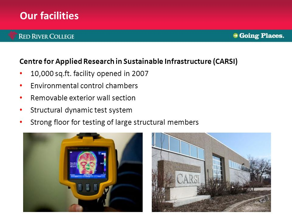 Our facilities Centre for Applied Research in Sustainable Infrastructure (CARSI) 10,000 sq.ft.