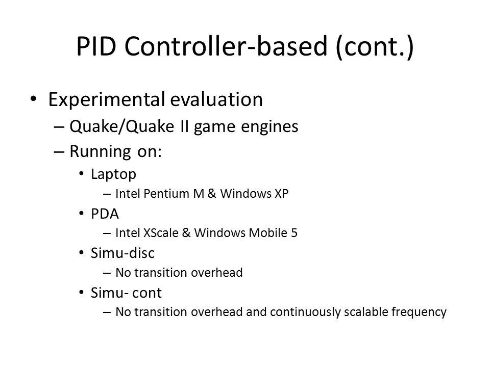 Experimental evaluation – Quake/Quake II game engines – Running on: Laptop – Intel Pentium M & Windows XP PDA – Intel XScale & Windows Mobile 5 Simu-d