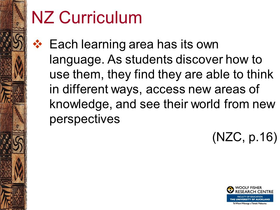 Inquiry focus  Since any teaching strategy works differently in different contexts for different students, effective pedagogy requires that teachers inquire into the impact of their teaching on their students. (NZC, p.35)