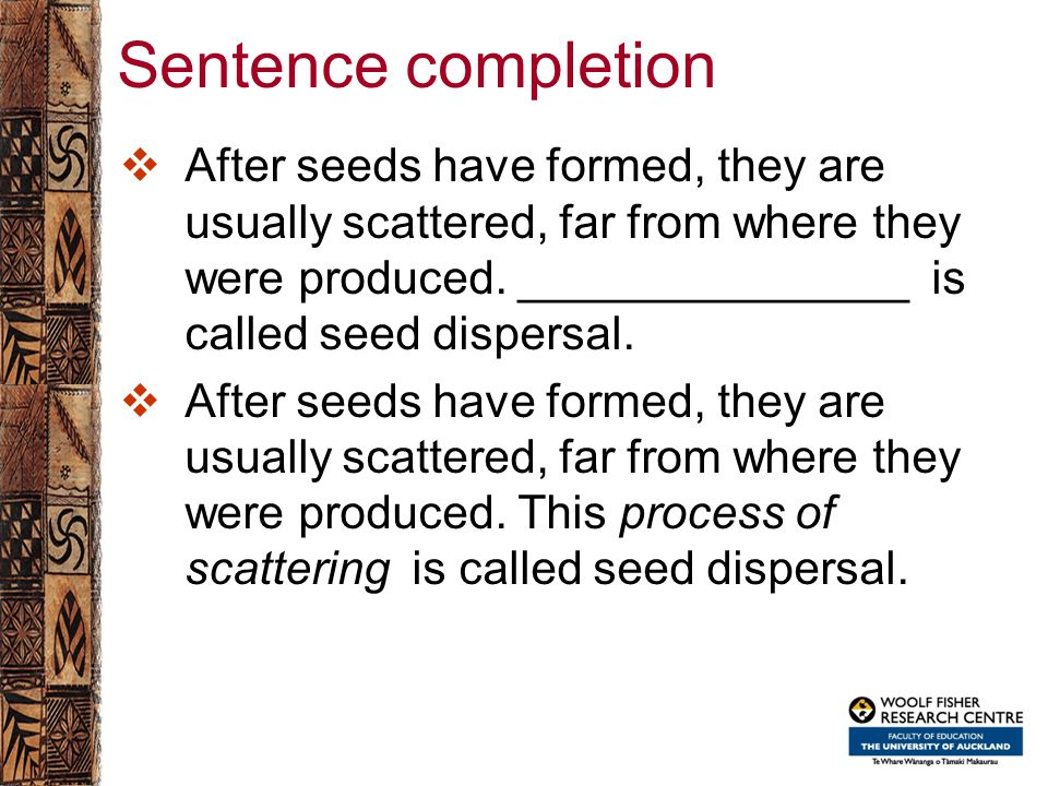 Sentence completion  After seeds have formed, they are usually scattered, far from where they were produced. _______________ is called seed dispersal