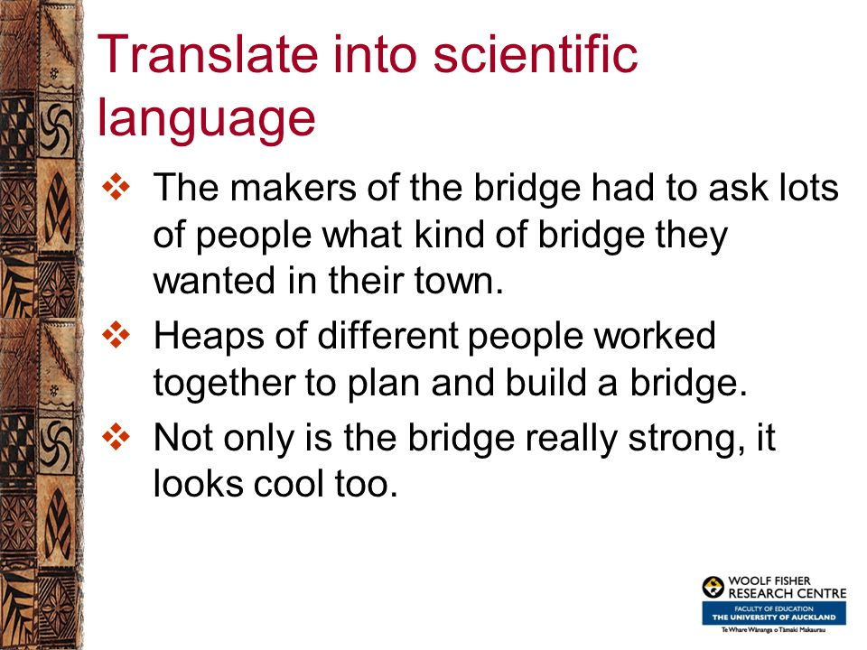 Translate into scientific language  The makers of the bridge had to ask lots of people what kind of bridge they wanted in their town.  Heaps of diff