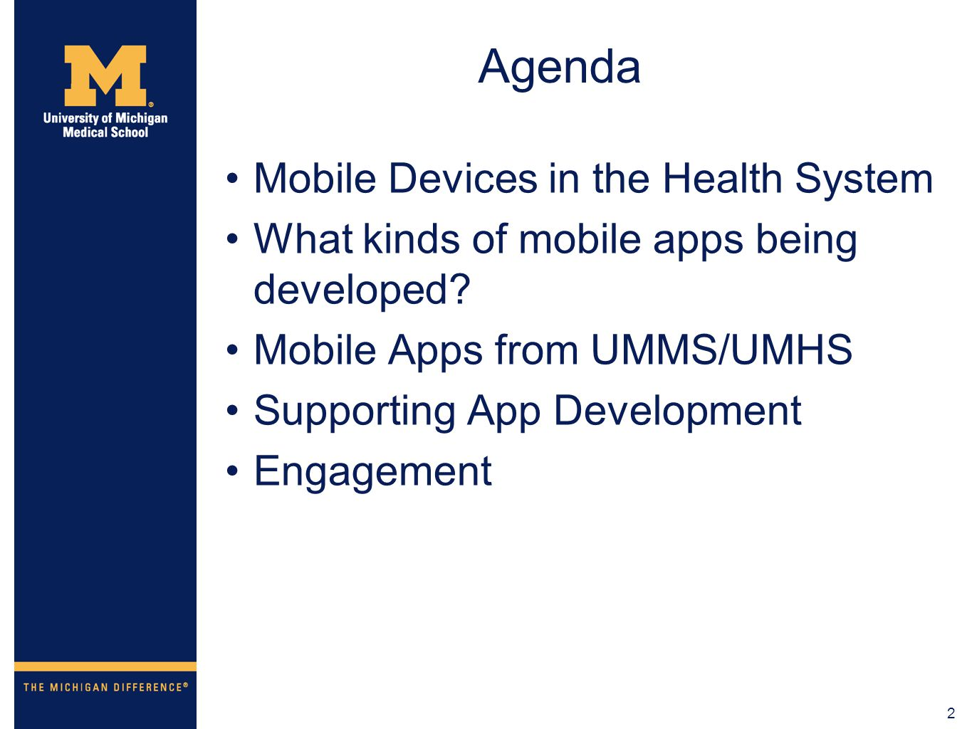 2 Agenda Mobile Devices in the Health System What kinds of mobile apps being developed? Mobile Apps from UMMS/UMHS Supporting App Development Engageme