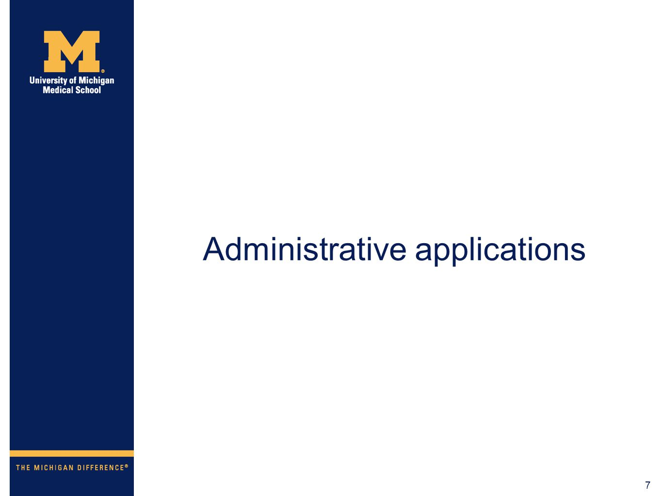 7 Administrative applications