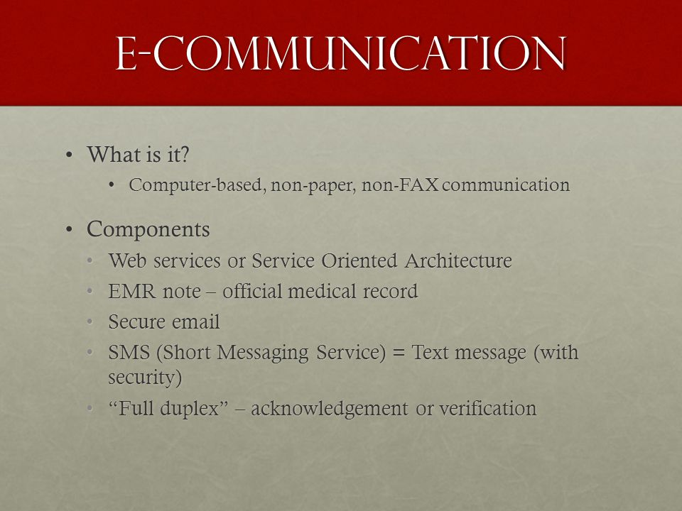 E-Communication What is it What is it.