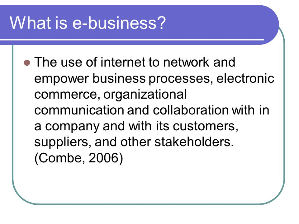 What is e-business.