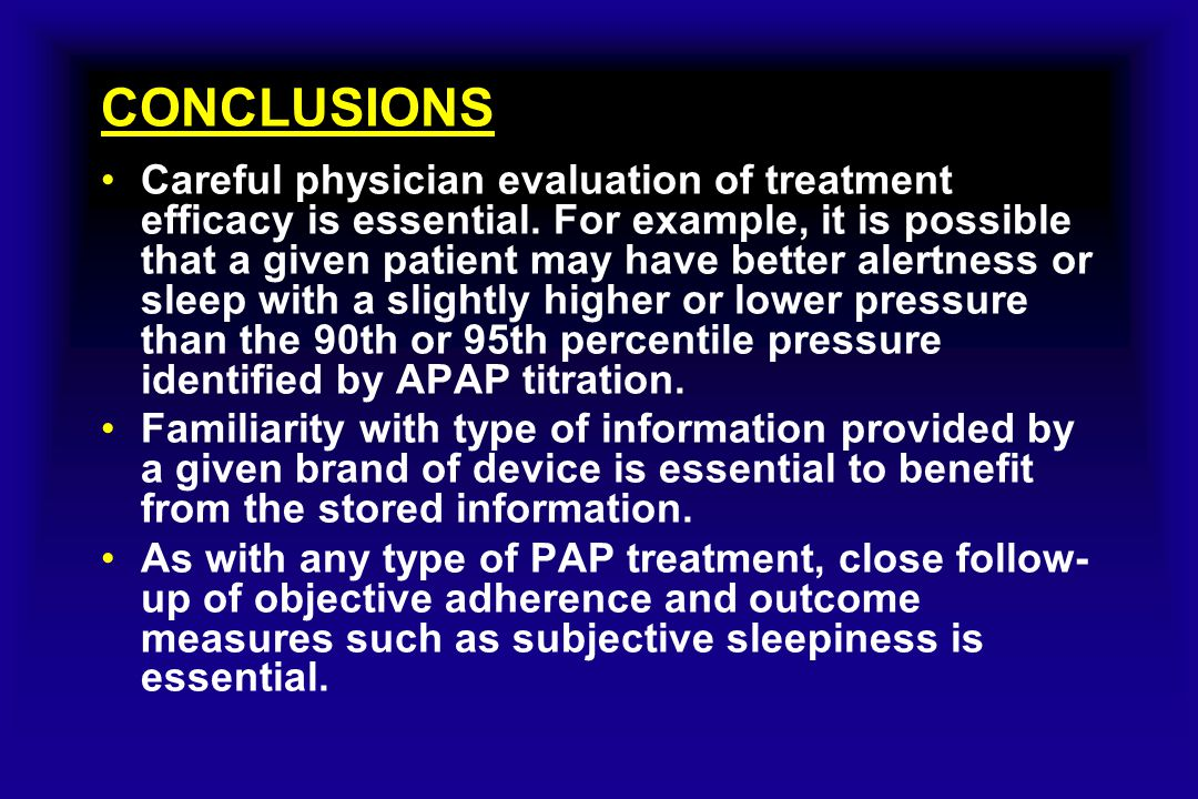 CONCLUSIONS Careful physician evaluation of treatment efficacy is essential. For example, it is possible that a given patient may have better alertnes