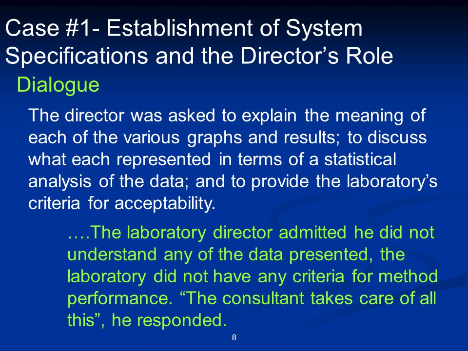 8 Case #1- Establishment of System Specifications and the Director's Role Dialogue The director was asked to explain the meaning of each of the variou
