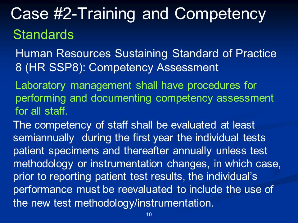 10 Case #2-Training and Competency Laboratory management shall have procedures for performing and documenting competency assessment for all staff. Hum