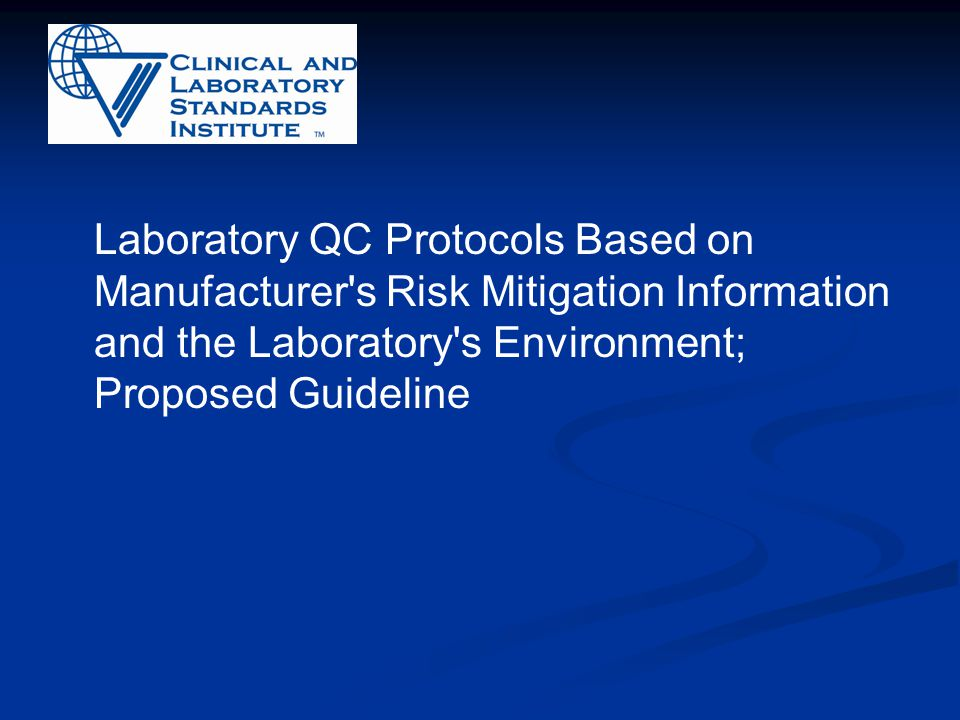 Laboratory QC Protocols Based on Manufacturer's Risk Mitigation Information and the Laboratory's Environment; Proposed Guideline