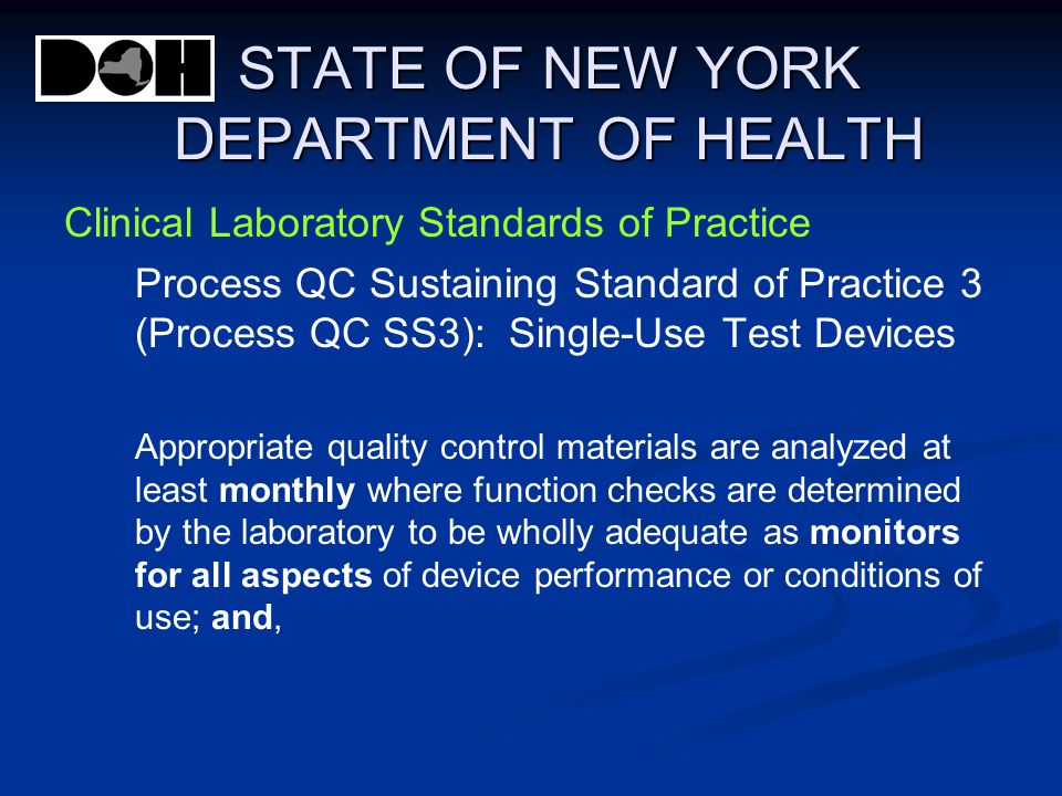 STATE OF NEW YORK DEPARTMENT OF HEALTH Clinical Laboratory Standards of Practice Process QC Sustaining Standard of Practice 3 (Process QC SS3): Single