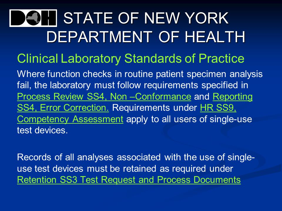 STATE OF NEW YORK DEPARTMENT OF HEALTH Clinical Laboratory Standards of Practice Where function checks in routine patient specimen analysis fail, the