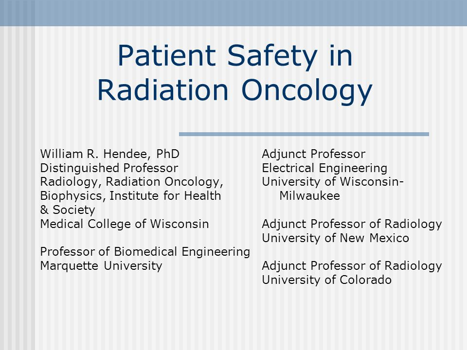 Patient Safety in Radiation Oncology William R.