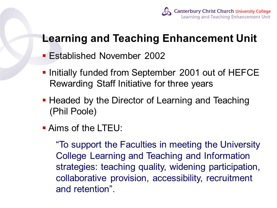 Contents Learning and Teaching Enhancement Unit  Comprising:  5 Faculty Learning Technologists  4 IT Trainers  4 Faculty Learning and Teaching Coordinators
