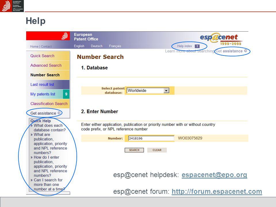 Help esp@cenet helpdesk: espacenet@epo.orgespacenet@epo.org esp@cenet forum: http://forum.espacenet.comhttp://forum.espacenet.com