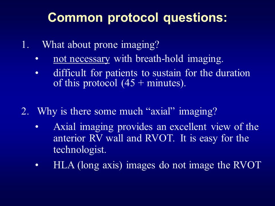 Common protocol questions: 1.What about prone imaging.