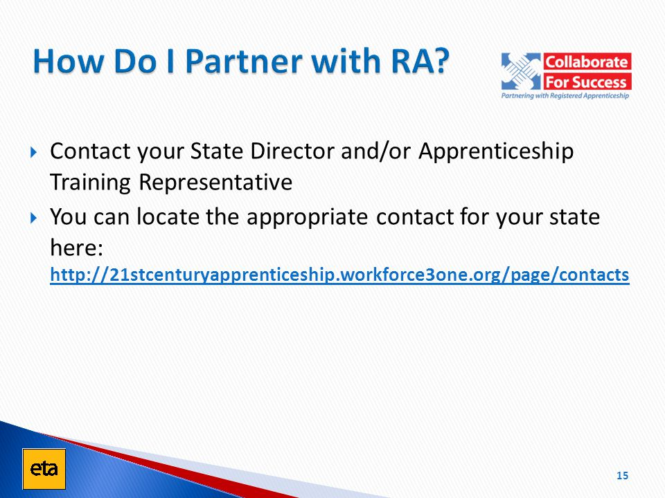  Contact your State Director and/or Apprenticeship Training Representative  You can locate the appropriate contact for your state here: http://21stc