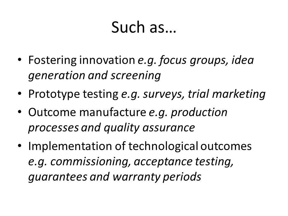 Such as… Fostering innovation e.g.