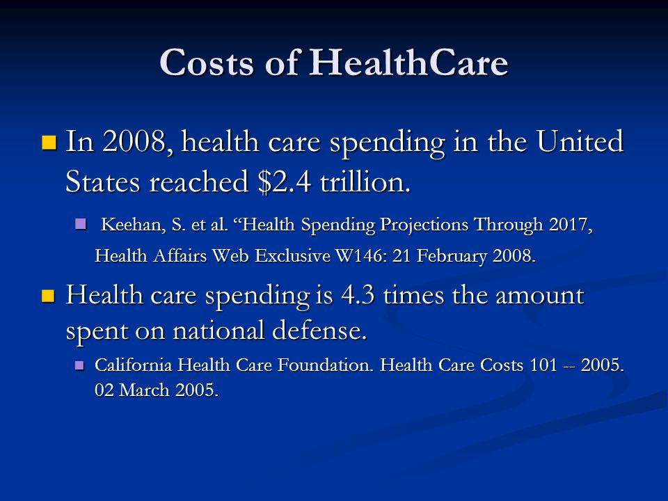 Costs of HealthCare In 2008, health care spending in the United States reached $2.4 trillion.