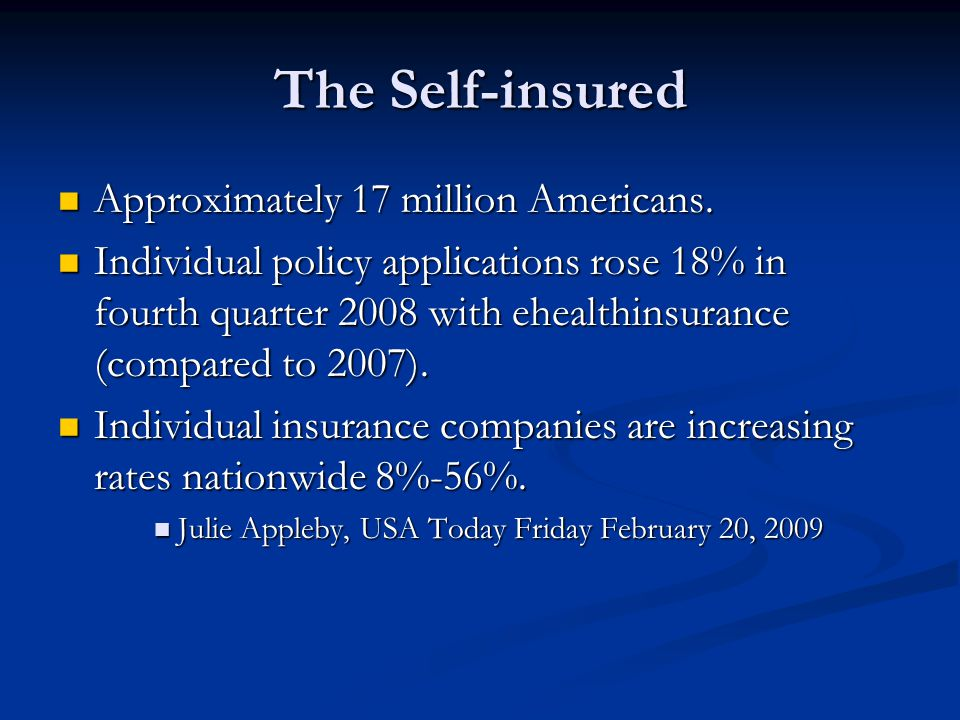 The Self-insured Approximately 17 million Americans.