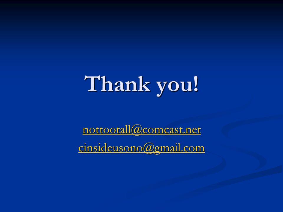 Thank you! nottootall@comcast.net cinsideusono@gmail.com