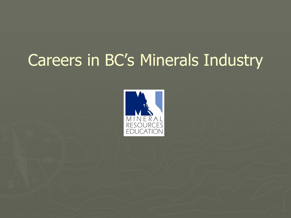 Careers in BC's Minerals Industry