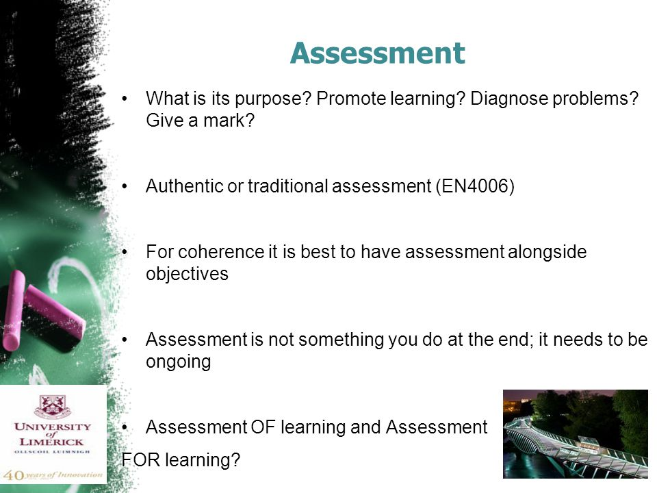 Assessment What is its purpose. Promote learning.