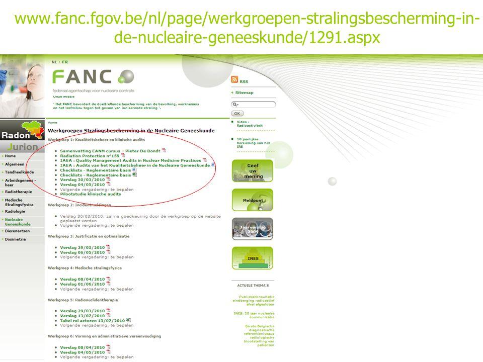 www.fanc.fgov.be/nl/page/werkgroepen-stralingsbescherming-in- de-nucleaire-geneeskunde/1291.aspx