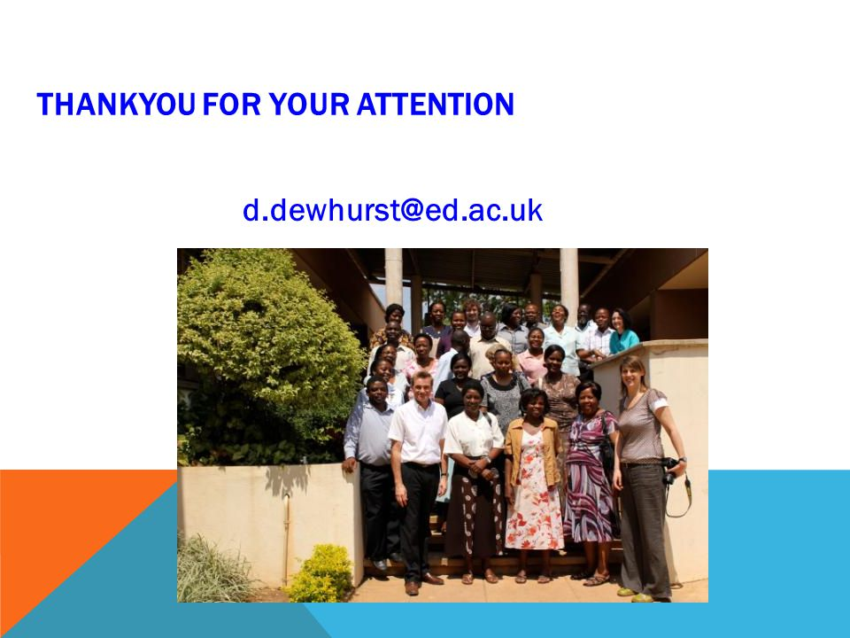 THANKYOU FOR YOUR ATTENTION d.dewhurst@ed.ac.uk