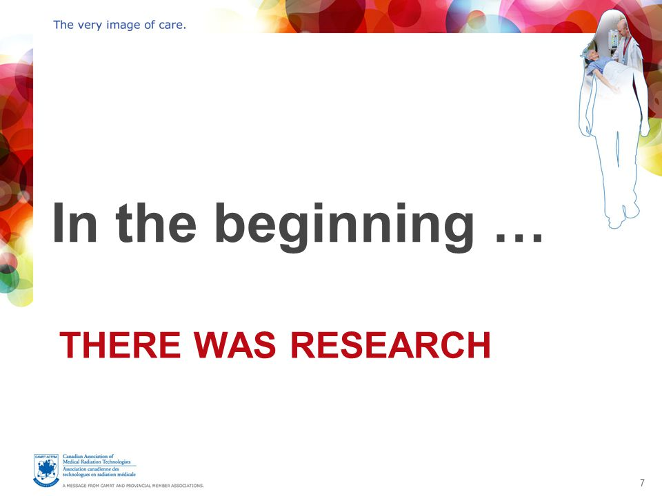 7 THERE WAS RESEARCH In the beginning …