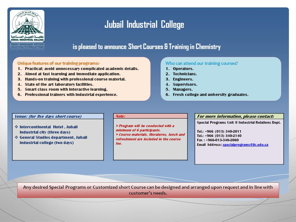 Jubail Industrial College is pleased to announce Short Courses & Training in Chemistry For more information, please contact: Special Programs Unit @ I