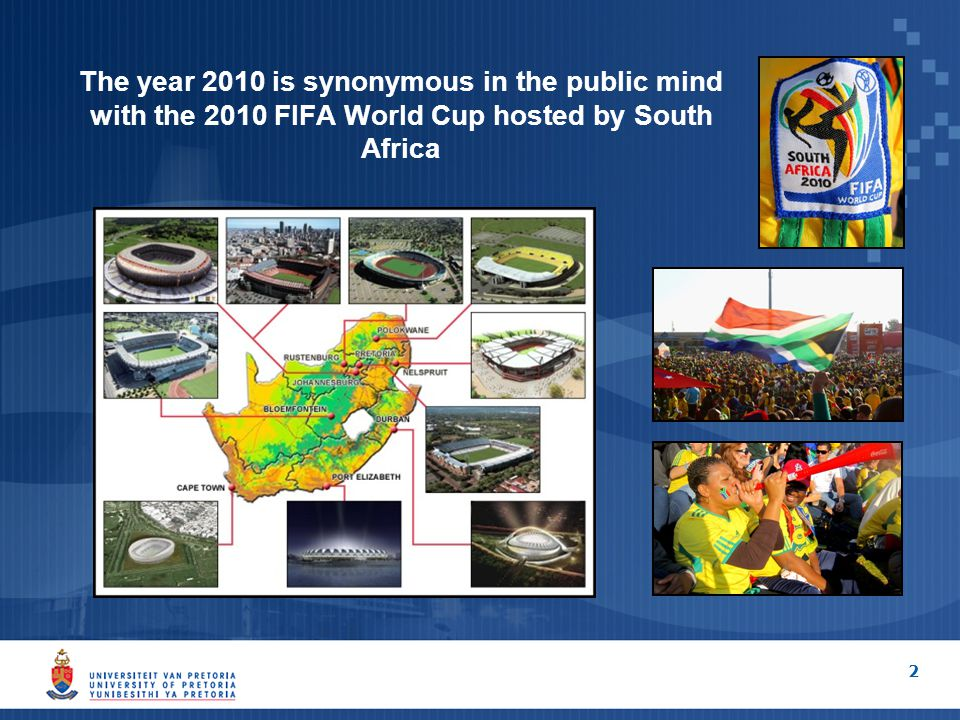 2 The year 2010 is synonymous in the public mind with the 2010 FIFA World Cup hosted by South Africa
