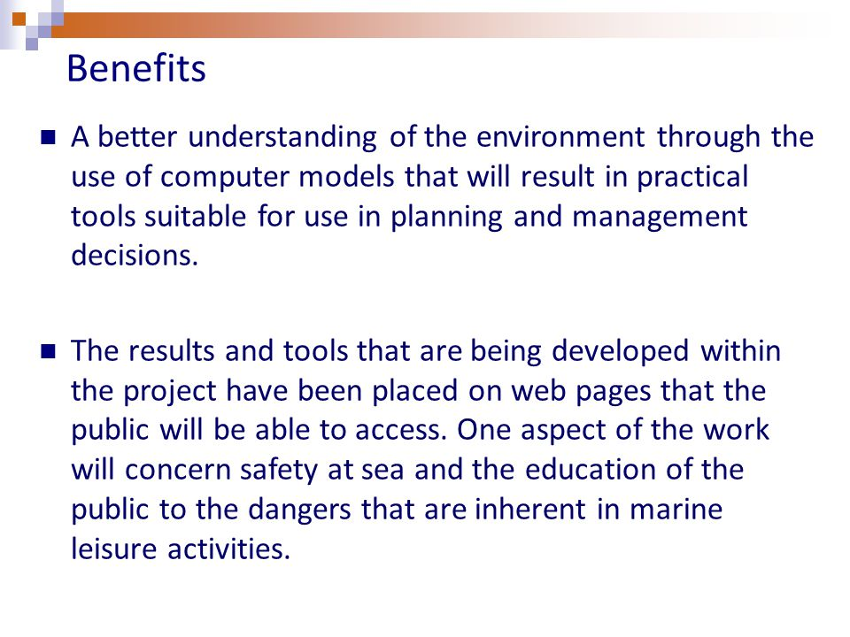 A better understanding of the environment through the use of computer models that will result in practical tools suitable for use in planning and mana