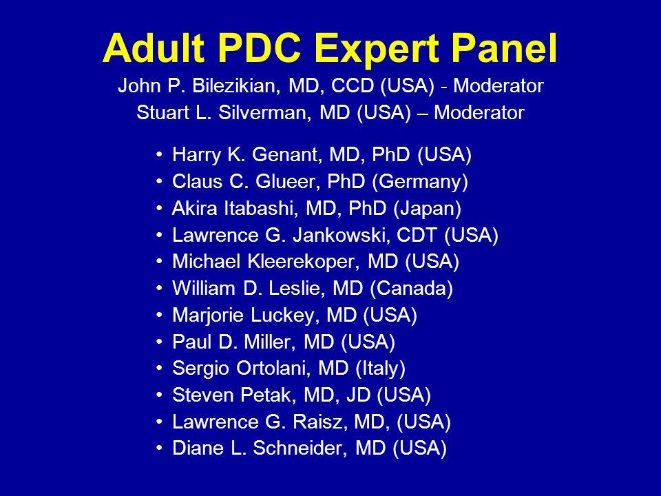 Adult PDC Expert Panel John P.Bilezikian, MD, CCD (USA) - Moderator Stuart L.