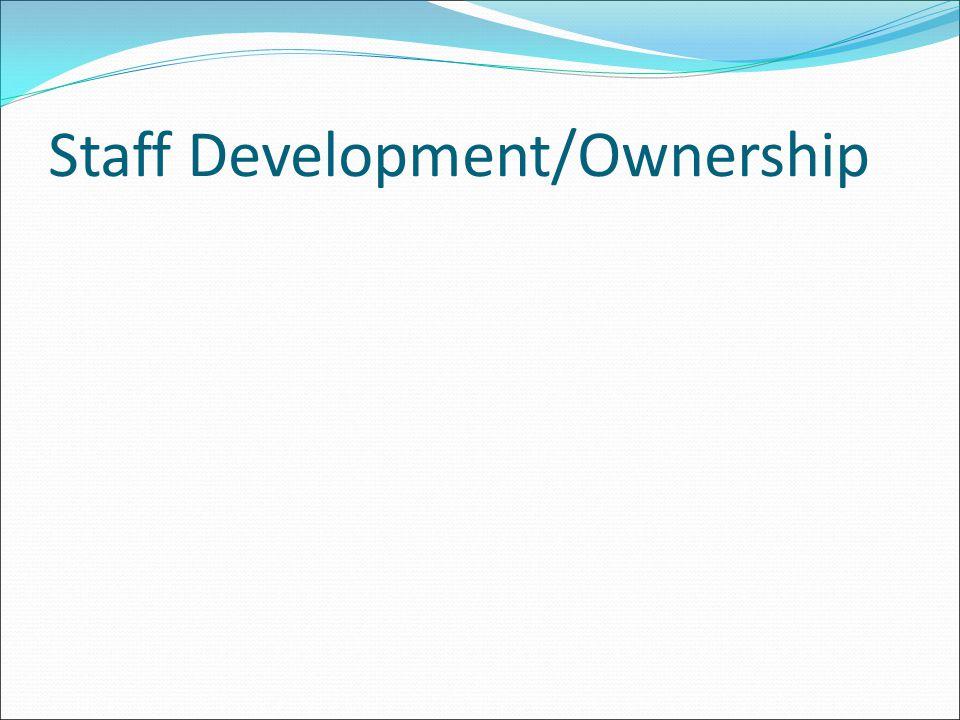 Staff Development/Ownership