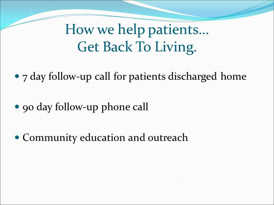 How we help patients… Get Back To Living.